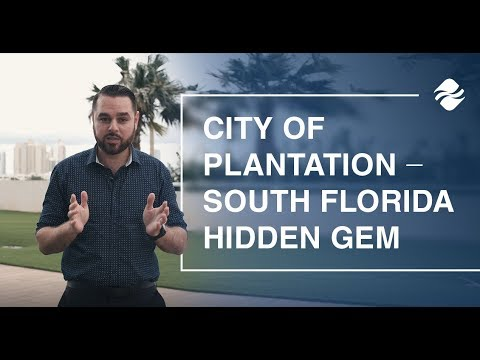 All You Need To Know About The City Of Plantation, FL | Oceana Estates