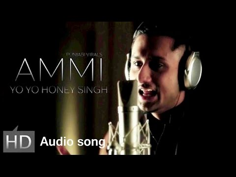 'Ammi' Full audio Song Yo Yo Honey Singh 2