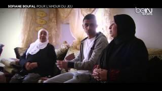Reportage beIN SPORTS : Sofiane BOUFAL, pour l'amour du jeu
