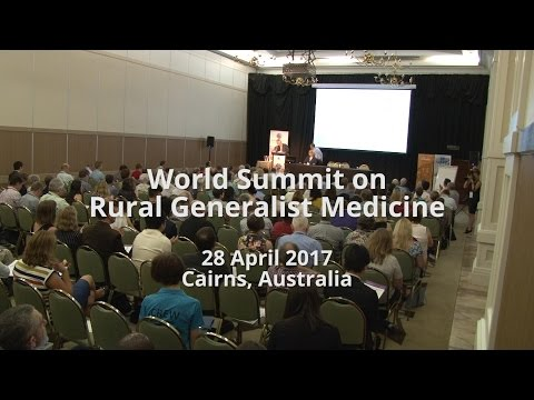 World Summit on Rural Generalist Medicine - Cairns - April 2017