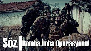 Söz   Bomba İmha Etme Operasyonu!