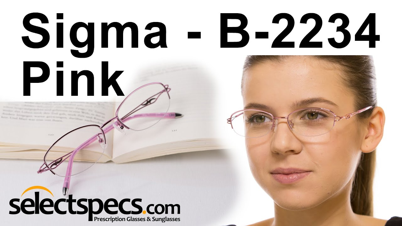 e7faefbb19 Semi-Rimless Glasses for Ladies - Sigma B-2234 Pink - YouTube