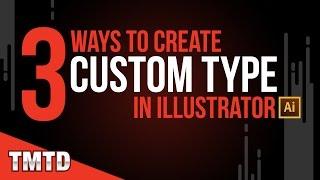 3 Ways to Create Custom Type in Illustrator