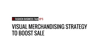 Gambar cover SR Fashion Business Talk Ep5: Visual Merchandising Strategy to boost Retail Sales
