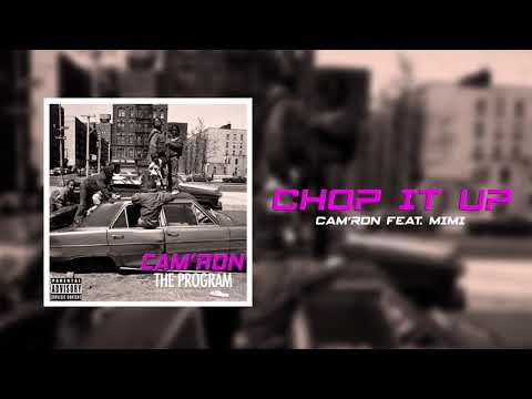 """Cam'ron """"Chop It Up"""" ft. Mimi (Official Audio) from YouTube · Duration:  3 minutes 41 seconds"""