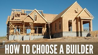How to Choose a Builder for Your Home - Plus... custom build, spec home, or spec with customization?