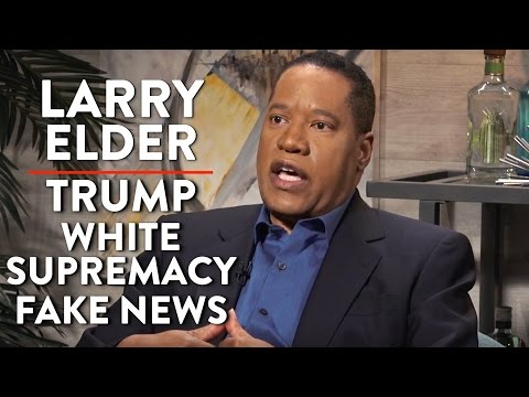 Trump, White Supremacy, and Fake News (Larry Elder Interview