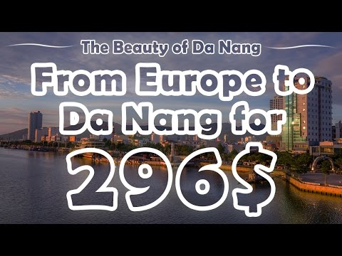 How to fly bloody cheap to Da Nang – 296$/266€ from Europe