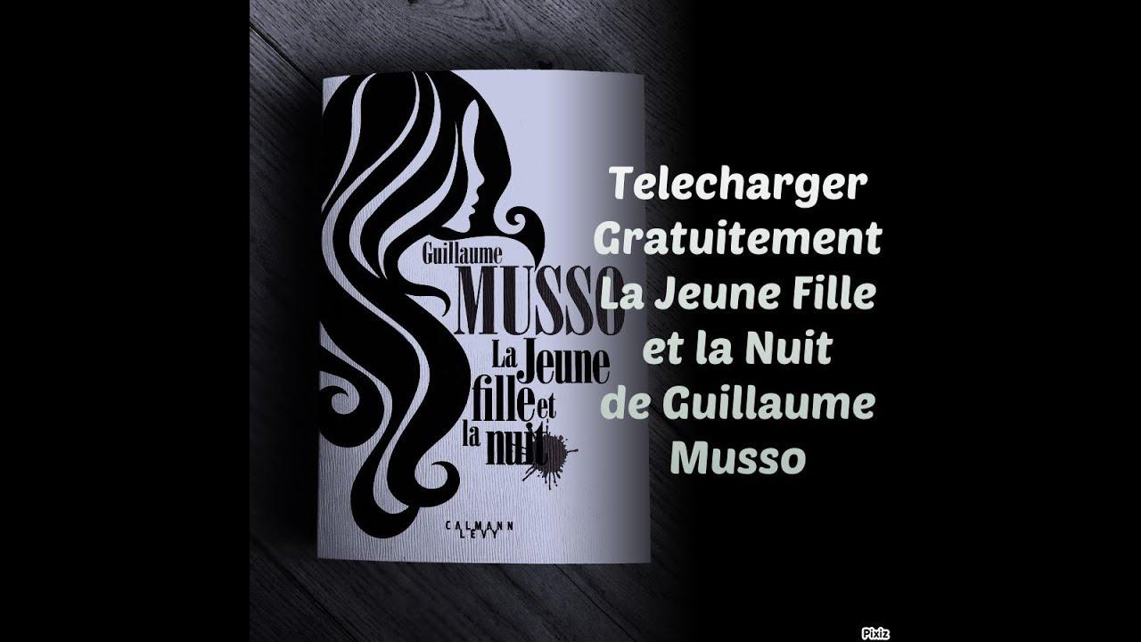 La Jeune Fille Et La Nuit Guillaume Musso Format Pdf Et Epub
