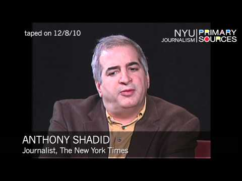 NYU Journalism: Anthony Shadid on Scholarship and Journalism of the Middle East.