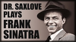 A Sax Tribute to Frank Sinatra • Soft Jazz Instrumental Music for Dinner and Cocktails