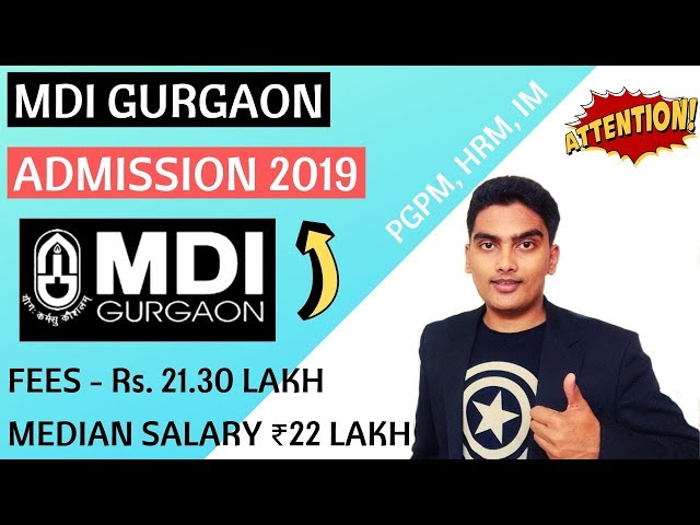 MDI Gurgaon Admission 2019 - Important Dates, Selection Process, Fees, Placements