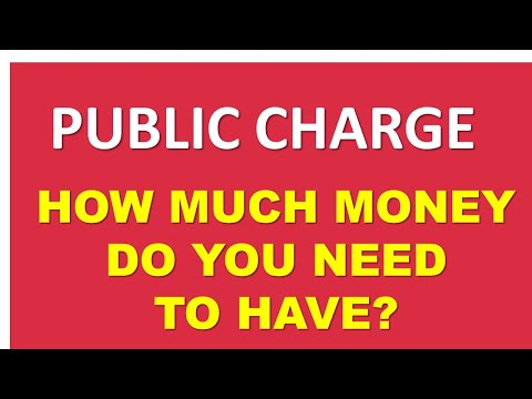 PUBLIC CHARGE: How Much Money (or Assets) Do You Need To Have?