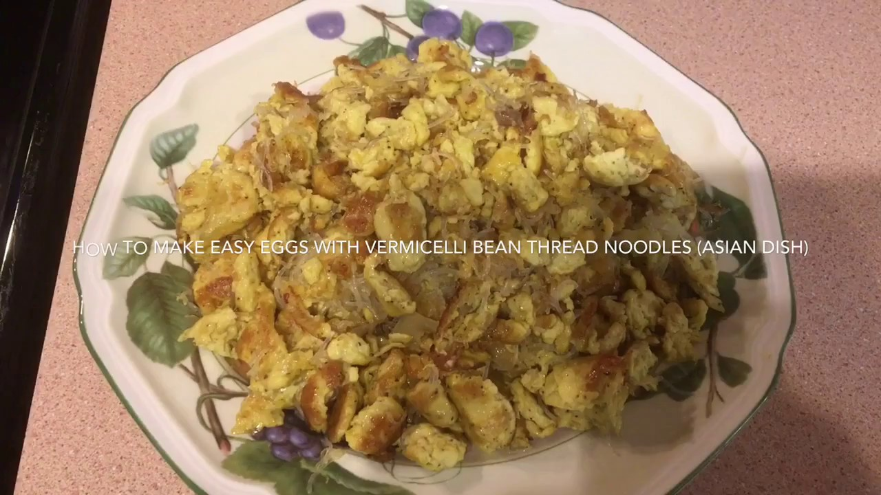 How To Make Fried Eggs With Vermicelli Bean Thread Noodles Asian