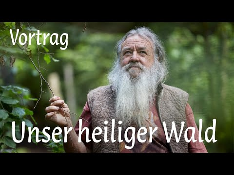 Unser heiliger Wald (Vortrag)
