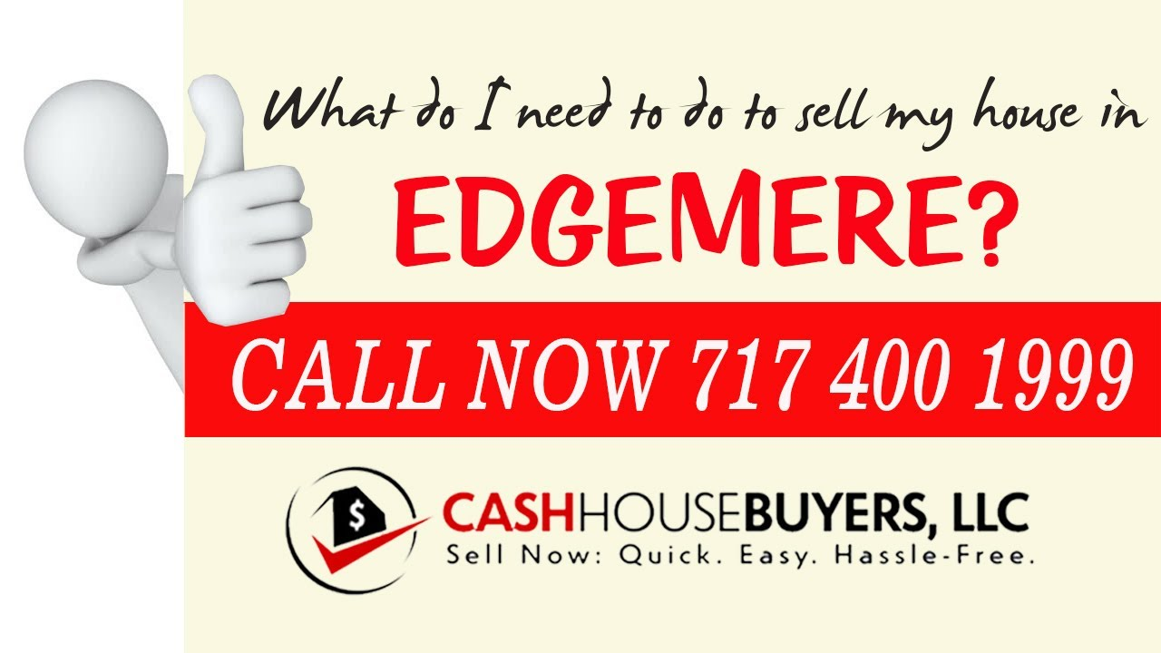 What do I need to do to sell my house fast in Edgemere MD |  Call 7174001999 | We Buy House Edgemere