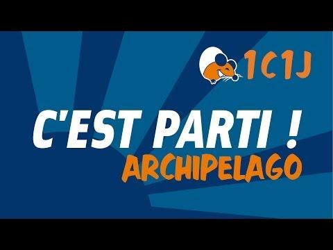 C'est parti ! #18 - Archipelago