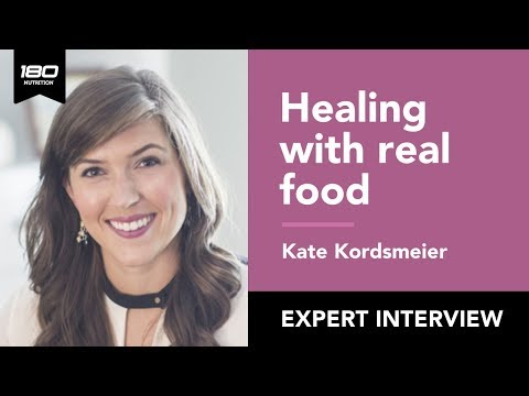Kate Kordsmeier - Healing Your Body With Real Food