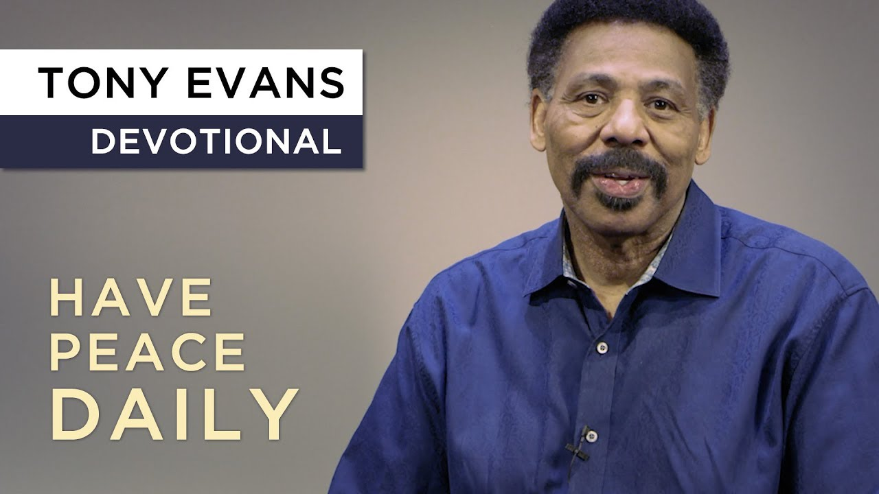 How to Walk in the Peace of God | Devotional by Tony Evans