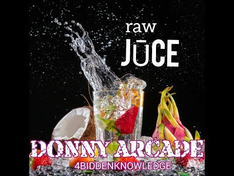 Raw JUCE by Donny Arcade feat 4biddenknowledge