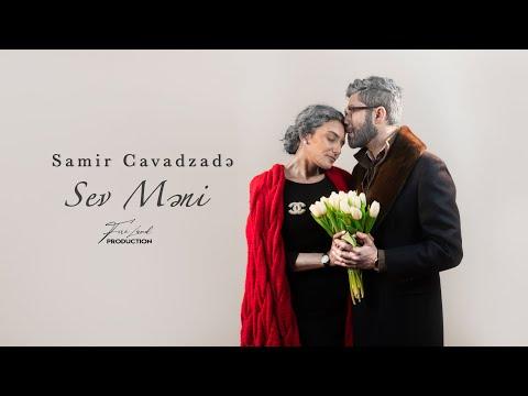 Samir Cavadzade - Sev Meni [Official Klip]