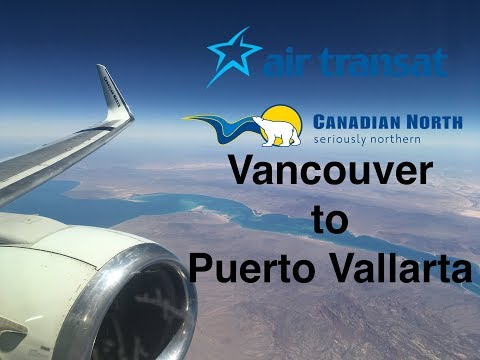 Trip Report: Air Transat (Canadian North) Vancouver To Puerto Vallarta. YVR-PVR