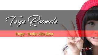 Video Andai Aku Bisa -Ungu | Tasya Rosmala cover download MP3, 3GP, MP4, WEBM, AVI, FLV Oktober 2018