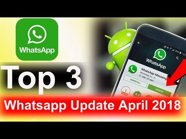 Top 3 Whatsapp Update April 2018 in Tamil/தமிழ்