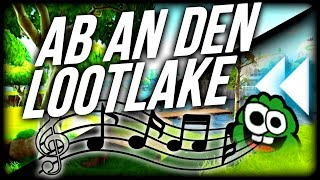 Ab an den Loot Lake (Parodie) • FORTNITE Community Song!