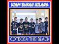COTECCA THE BLACK - Diam Bukan Hilang (Audio)