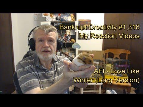 AFI  Love Like Winter Lg Versi : Bankrupt Creativity #1,316 My Reacti s