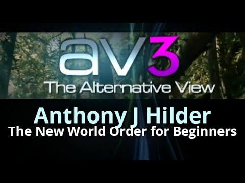 AV3 - Anthony J Hilder - The New World Order for Beginners