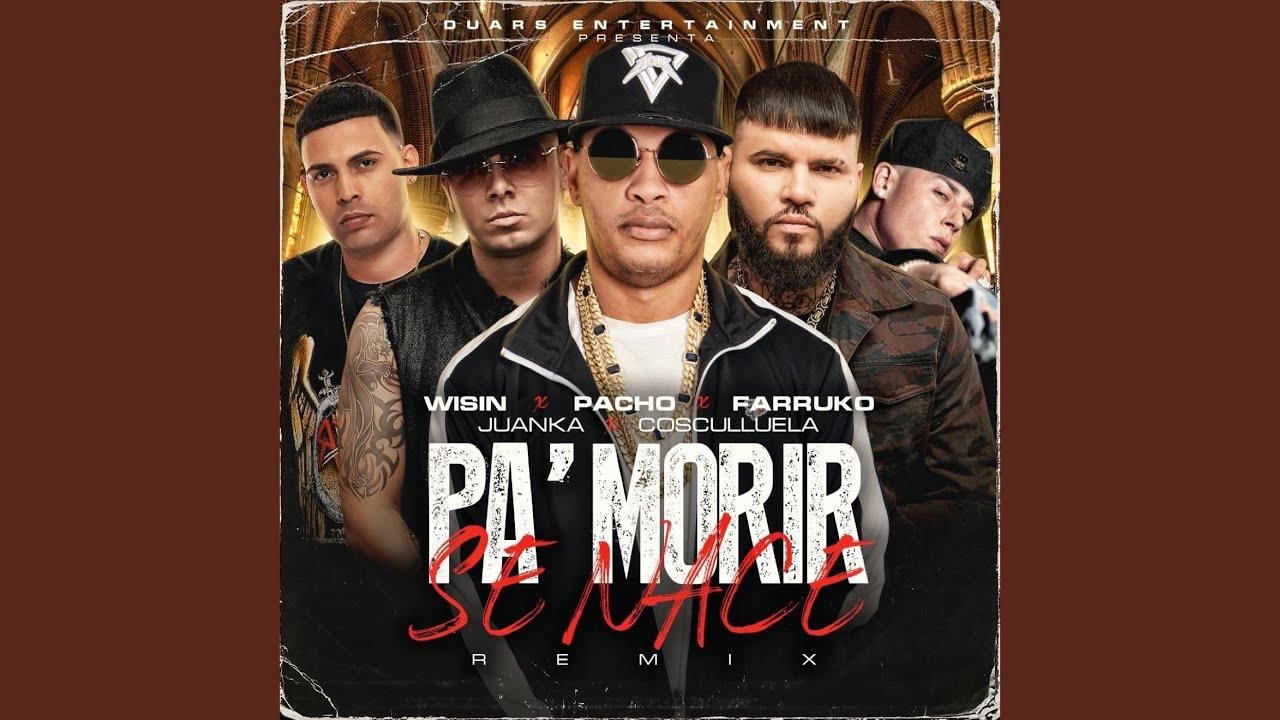 Pa' Morir Se Nace (feat. Wisin, Juanka) (Remix)