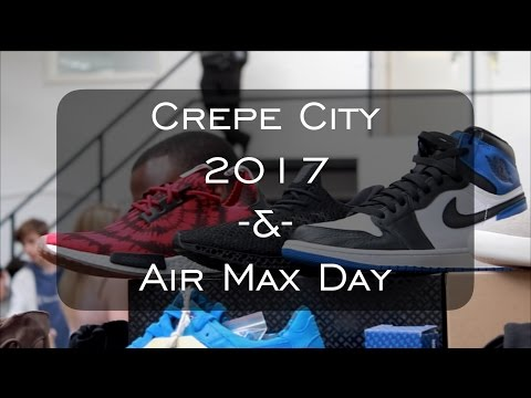 Crepe City 2017 & Air Max Day!! (Grails, Heat, Nike Vapor Max)