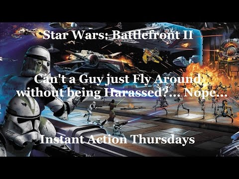 """Star Wars: BF (Classic) - IAT E7 - """"Can't a Guy just Fly Around without being Harassed?... Nope..."""""""