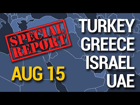 Special Report: Turkey + Greece + Israel + UAE On Primary Vision Network 8/15/2020 #54