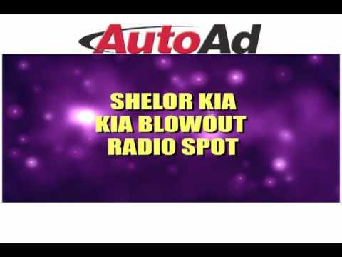 Shelor Kia Blowout Radio Spot Youtube