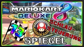 MARIO KART 8 DELUXE Part 13: Pilz-Cup Spiegel Deluxe mit Schlau-Steuerung