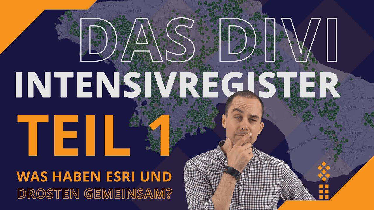 Das #DIVI - Intensivregister - Teil 1 - Was haben #ESRI und #Drosten gemeinsam?