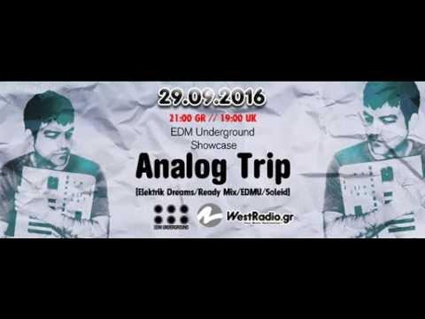 Analog Trip @ EDM Underground Showcase 29-9-2016 www.westradio.gr