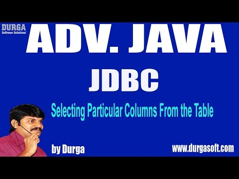 Adv Java || JDBC Session - 57 || Selecting Particular Columns From the Table by Durga sir