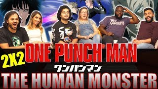 ONE PUNCH MAN - 2x2 The Human Monster - Group Reaction
