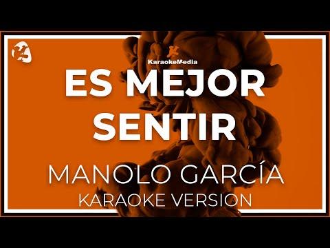 Manolo Garcia - Es Mejor Sentir (Karaoke)
