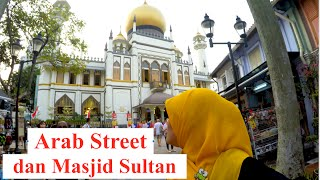 Singapura: Arab Street dan Masjid Sultan
