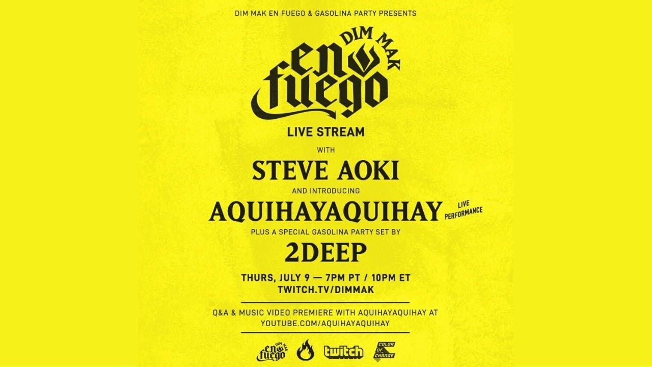 Dim Mak En Fuego Live Stream w/ Steve Aoki, 2Deep & AQUIHAYAQUIHAY