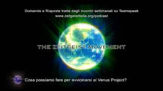 Cosa possiamo fare per avvicinarsi al Venus Project?