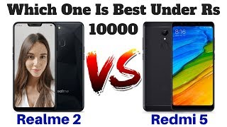 Realme 2 Vs Xiaomi Redmi 5 | Which One Is Best Under Rs 10000 ??