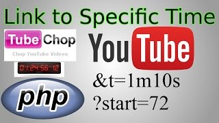 YouTube URL Tricks (Link to Specific Time, Embedding & TubeChop)