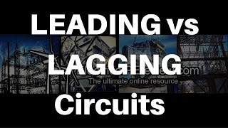 Leading vs Lagging Circuits - Everything you Wanted to Know for the Electrical Power PE Exam