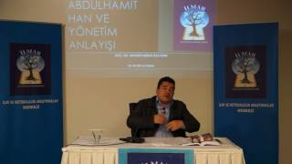 Konferans Abdülhamid Han ve Yönetim Anlayışı